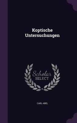 Koptische Untersuchungen - Abel, Carl
