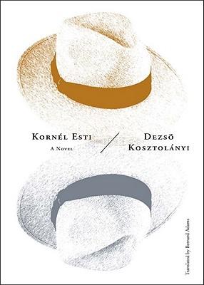 Kornel Esti - Kosztolanyi, Deszo, and Adams, Bernard, Professor (Translated by)