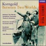 Korngold: Between Two Worlds - Alexander Frey (piano); John Mauceri (conductor)