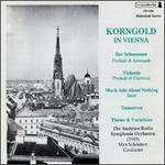 Korngold in Vienna - ORF Vienna Radio Symphony Orchestra; Max Sch�nherr (conductor)