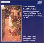 Korngold: Sonata for Violin & Piano in D, Op. 6; Piano Quintet in E, Op. 16