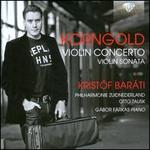 Korngold: Violin Concerto; Violin Sonata