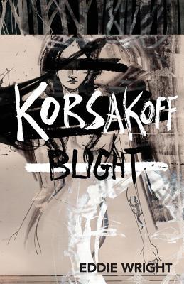 Korsakoff Blight - Wright, Eddie