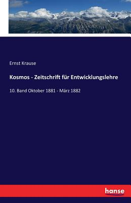 Kosmos - Zeitschrift Fur Entwicklungslehre - Krause, Ernst