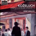 Kozeluch: Complete Keyboard Sonatas, Vol. 3
