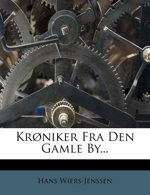 Kr Niker Fra Den Gamle By... - Wiers-Jenssen, Hans