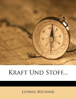 Kraft Und Stoff - B Chner, Ludwig
