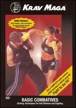 Krav Maga: Basic Combatives - Striking Techniques for Self Defense and Fighting