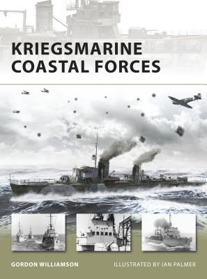 Kriegsmarine Coastal Forces - Williamson, Gordon