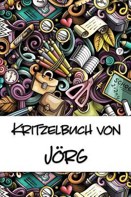 Kritzelbuch von J÷rg: Kritzel- und Malbuch mit leeren Seiten f?r deinen personalisierten Vornamen - Publikationen, Nachwuchskunstler