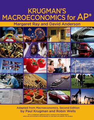 Krugman's Macroeconomics for AP Package - Ray, Margaret, Professor, and Anderson, David