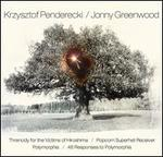 Krzysztof Penderecki: Threnody for the Victims of Hiroshima; Polymorphia; Jonny Greenwood: Popcorn Superhet Receiver
