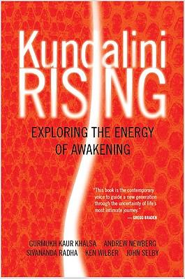 Kundalini Rising: Exploring the Energy of Awakening - Khalsa, Gurmukh Kaur, and Wilber, Ken, and Radha, Swami S
