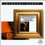Kurek: String Quartet/Sonata/Matisse Impressions/Concerto