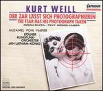 Kurt Weill: Der Zar l�sst sich photographieren (The Tsar Has His Photograph Taken)