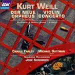 Kurt Weill: Violin Concerto; Der Neue Orpheus