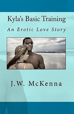 Kyla's Basic Training - McKenna, J W