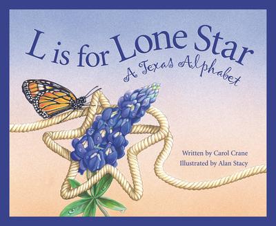 L Is for Lone Star: A Texas Alphabet - Crane, Carol, and Reynolds Cynthia, Furlong