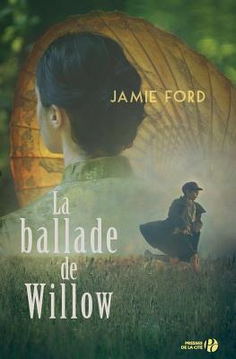 La Ballade de Willow - Ford, Jamie, and Chapman, Isabelle (Translated by)