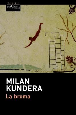 La Broma - Kundera, Milan