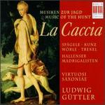 La Caccia: Music Of The Hunt