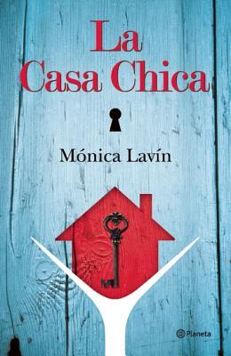 La Casa Chica - Lavin, Monica