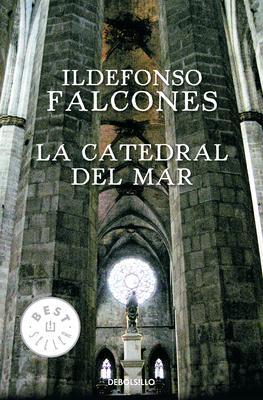 La Catedral del Mar / The Cathedral of the Sea - Falcones, Ildefonso