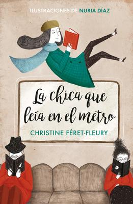 La Chica Que Leia En El Metro / The Girl Who Read on the Metro - Feret-Fleury, Christine