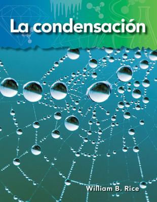 La Condensacion - Rice, William B