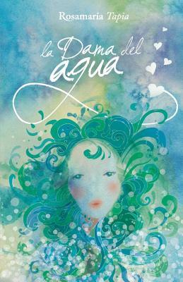 La Dama del Agua - Tapia, Rosa Maria