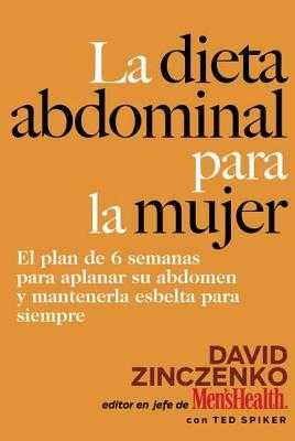 La Dieta Abdominal Para La Mujer - Zinczenko, David, and Spiker, Ted