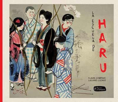 La Escuela de Haru - Company, Flavia, and Lozano, Luciano (Illustrator)