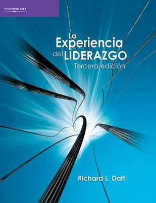 La Experiencia del Liderazgo - Daft, Richard L