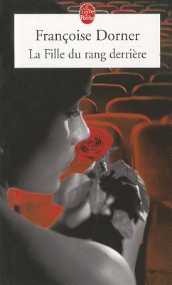 La Fille Du Rang Derriere - Dorner, Francoise