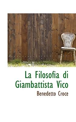 La Filosofia Di Giambattista Vico - Croce, Benedetto