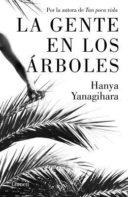 La Gente En Los ?rboles / The People in the Trees - Yanagihara, Hanya