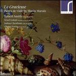 La Gracieuse: Pièces de Viole by Marin Marais