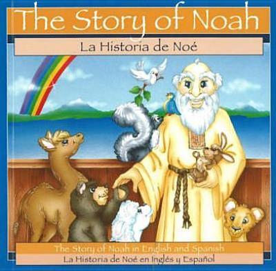La Historia de Noe: La Historia de Noe en Ingles y Espanol - Pingry, Patricia A, and Venturi-Pickett, Stacy (Illustrator)
