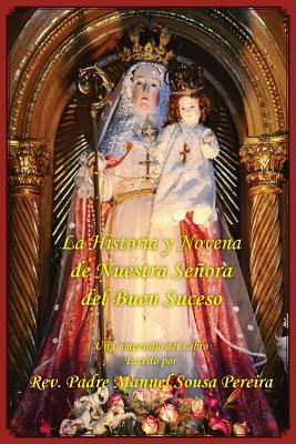 La Historia y Novena de Nuestra Senora del Buen Suceso - Sousa Pereira, Rev P Manuel, and Kimball, Rev Paul M (Translated by)