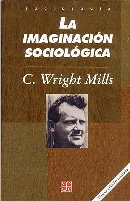 La Imaginacion Sociologica - Mills, Charles Wright, and Gitlin, Todd, Professor (Epilogue by), and Germani, Gino (Prologue by)