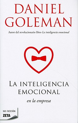 La Inteligencia Emocional en la Empresa - Goleman, Daniel, Professor, PhD