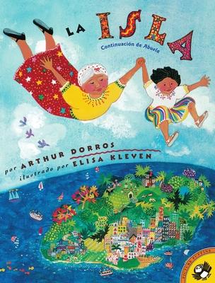 La Isla (Spanish Edition) - Dorros, Arthur, and Kleven, Elisa (Illustrator)