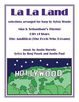 La La Land: Selections Arranged for Harp - Hurwitz, Justin (Composer), and Woods, Sylvia