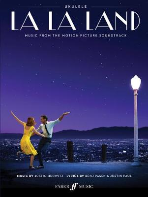 La La Land - Ukulele: Music from the Motion Picture Soundtrack - Hurwitz, Justin (Composer), and Pasek, Benj (Composer), and Paul, Justin (Composer)