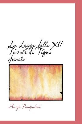La Legge Delle XII Tavole de Tigno Juncto - Pampaloni, Muzio