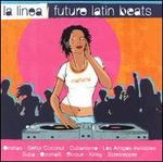 La Linea: Future Latin Beats