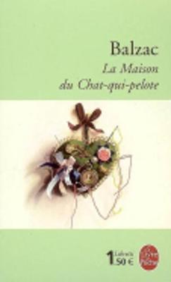 La Maison Du Chat Qui Pelote - De Balzac, Honore