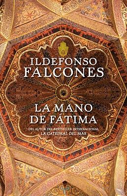 La Mano de Fatima - Falcones, Ildefonso