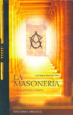 La Masoneria - Martinez Otero, Luis Miguel