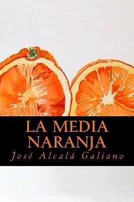 La Media Naranja - Alcala Galiano, Jose